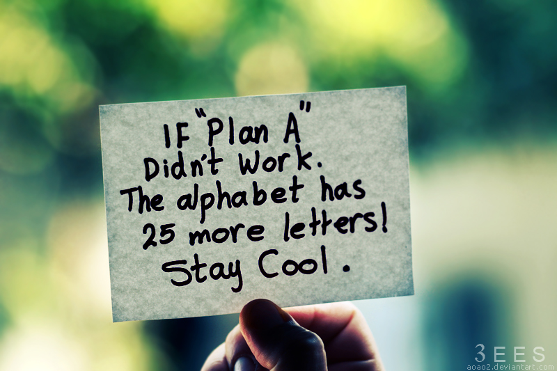 If Plan A didn't work, there are 25 more letters